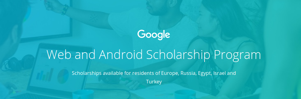 Google Web and Android Scholarship Program 2017